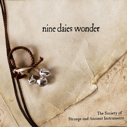 nine daies wonder by the society of strange and ancient instruments