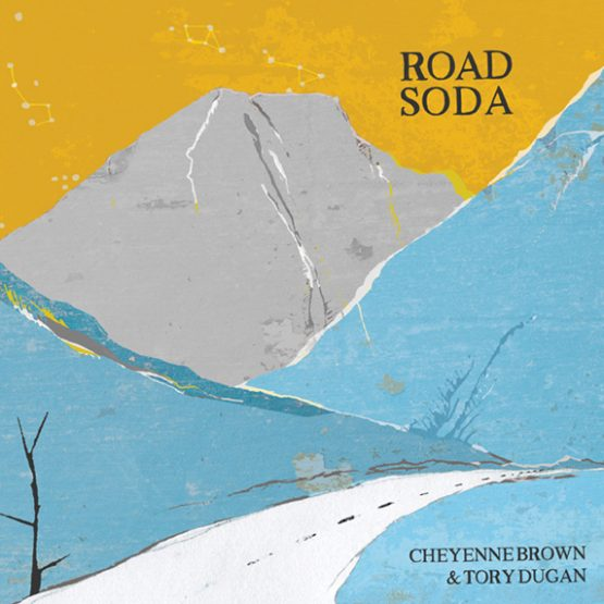 road soda by cheyenne brown and tory dugan